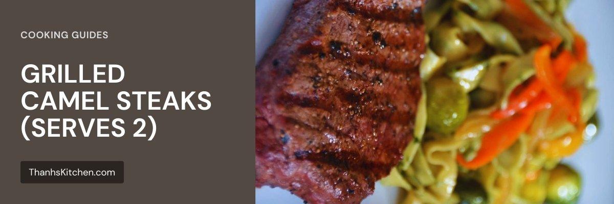 Grilled Camel Steaks (serves 2)