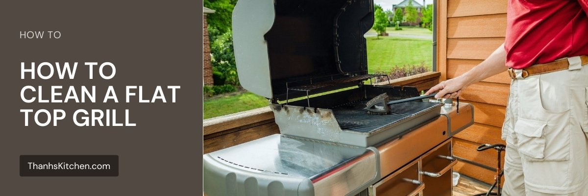 HOW TO CLEAN A FLAT TOP GRILL