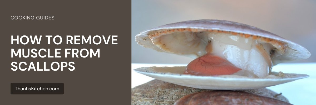 HOW TO REMOVE MUSCLE FROM SCALLOPS