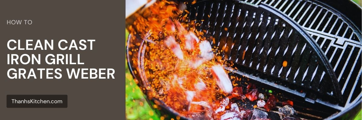 How To Clean Cast Iron Grill Grates Weber (1)